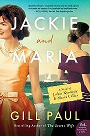 Jackie and Maria: A Novel of Jackie Kennedy…
