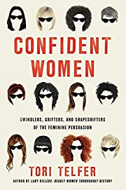 Confident Women: Swindlers, Grifters, and…