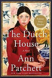 The Dutch House: A Novel por Ann Patchett