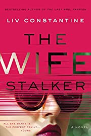 The Wife Stalker: A Novel af Liv Constantine
