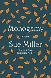 Monogamy: A Novel af Sue Miller