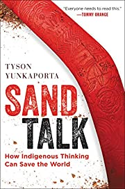 Sand Talk: How Indigenous Thinking Can Save…