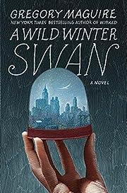 A wild winter swan : a novel de Gregory…