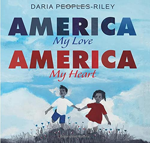 America, My Love, America, My Heart by Daria Peoples-Riley