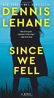 Since We Fell: A Novel por Dennis Lehane
