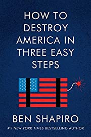 How to Destroy America in Three Easy Steps…