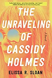 The Unraveling of Cassidy Holmes: A Novel…