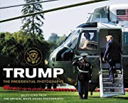 Trump: The Presidential Photographs de White…