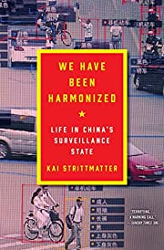 We Have Been Harmonized: Life in…