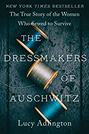 The Dressmakers of Auschwitz: The True Story…