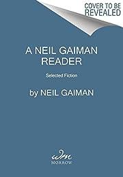 The Neil Gaiman Reader: Selected Fiction av…