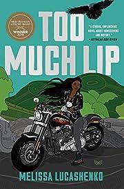 Too Much Lip: A Novel av Melissa Lucashenko