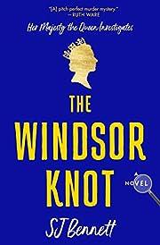 The Windsor Knot: A Novel (Her Majesty the…