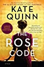 The Rose Code: A Novel - Kate Quinn