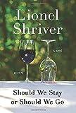 Should we stay or should we go : a novel