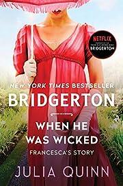 When He Was Wicked: Bridgerton (Bridgertons,…