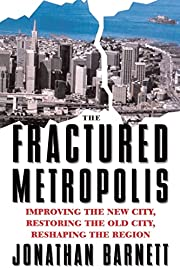 The Fractured Metropolis: Improving The New…