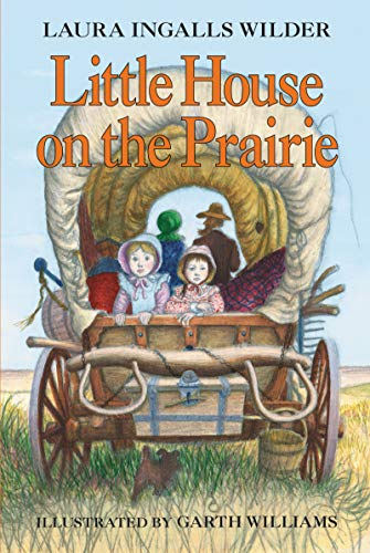 Little House on the Prairie written by Laura Ingalls Wilder