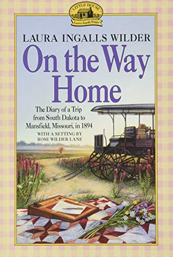 On the Way Home written by Laura Ingalls Wilder