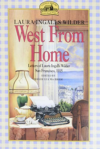 West from Home written by Laura Ingalls Wilder