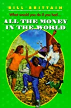 All the Money in the World by Bill Brittain