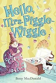 Hello, Mrs. Piggle-Wiggle – tekijä: Betty…