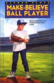 Make-Believe Ball Player por Alfred Slote