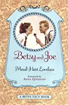 Betsy and Joe by Maud Hart Lovelace