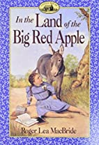 In the Land of the Big Red Apple by Roger…