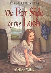 The Far Side of the Loch (Martha Years) af…