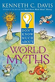 Don't Know Much About World Myths door…