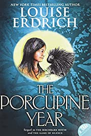 The Porcupine Year (Birchbark House) –…