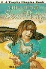 The Little Sea Pony (Trophy Chapter Book) de…