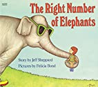 The Right Number of Elephants by Jeff…