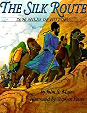 The silk route : 7,000 miles of history por…