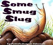 Some Smug Slug de Pamela Duncan Edwards