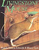 Livingstone Mouse / by Pamela Duncan Edwards ; illustrated by Henry Cole