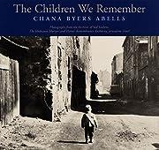 The Children We Remember de Chana Byers…