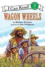 Wagon Wheels (I Can Read Book 3) por Barbara…