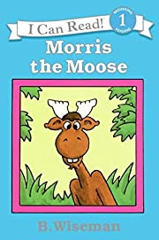 Morris the Moose (I Can Read Level 1) –…