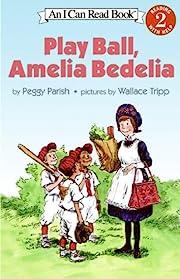 Play Ball, Amelia Bedelia (I Can Read Level…