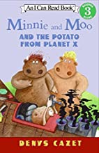Minnie and Moo and the Potato from Planet X…