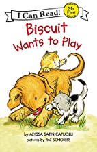 Biscuit Wants to Play by Alyssa Satin…