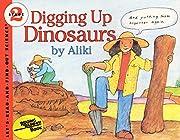 Digging Up Dinosaurs…