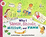 Why I Sneeze, Shiver, Hiccup, & Yawn…