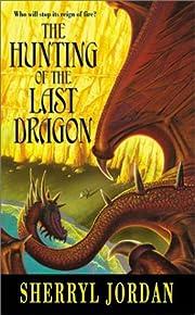 The Hunting of the Last Dragon door Sherryl…