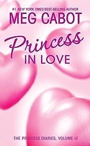 Princess in Love (The Princess Diaries, Vol.…
