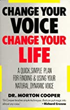Change Your Voice, Change Your Life: A…