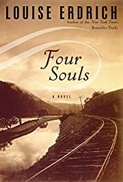 Four Souls: A Novel (Erdrich, Louise) af…