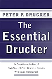 The Essential Drucker: In One Volume the…